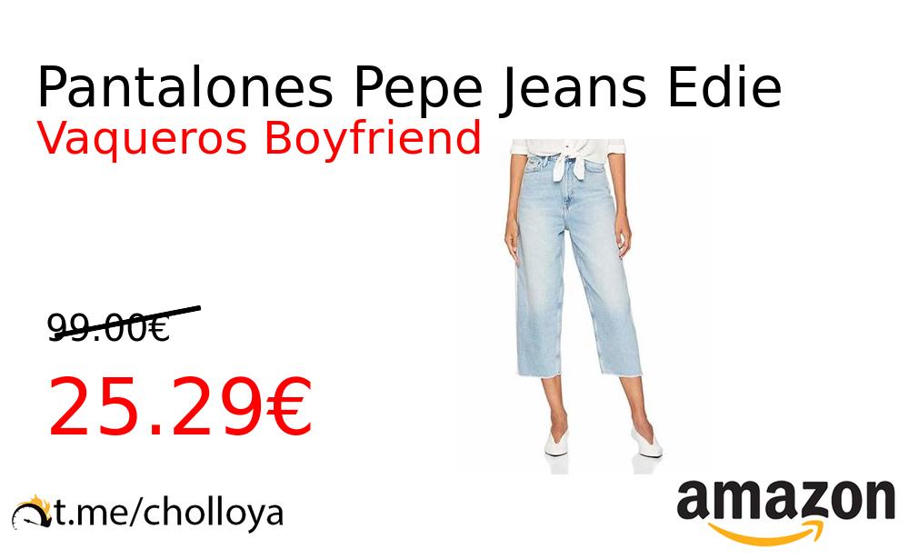 Chollo Ya Pantalones Pepe Jeans Edie